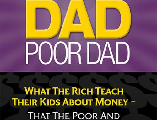 Some Thoughts on Poor Dad Rich Dad